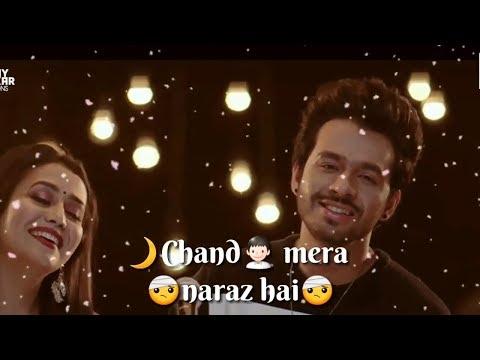 Chand Mera Naraz Hai Song HD | Neha kakkar | Tony kakkar | New Whatsapp Status video | Swag Video Status