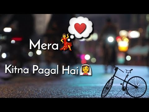 Dil Mera Churaya Kyu Jab Ye Todna Tha | New Love Special WhatsApp Status 2018 | Swag Video Status