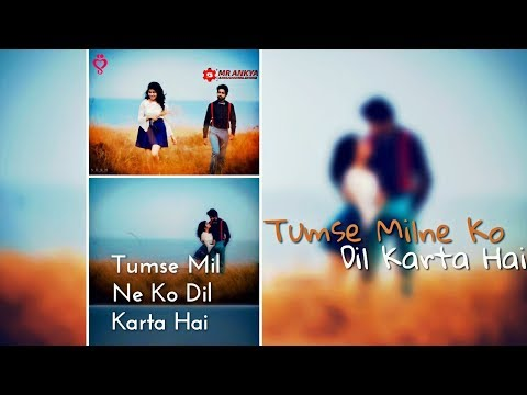 Tumse Milne Ko Dil Karta Hai New Version Full Screen WhatsApp Status Video | Swag Video Status