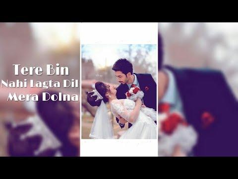 Tere Bin Nahi Lagda Dil Mera Bolna Old Song Full Screen Whatsapp Status Video | Swag Video Status