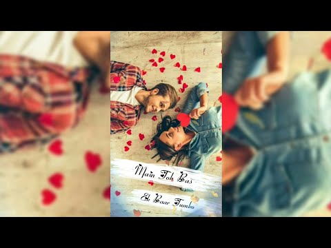 Bas Ek Baar Tumko Whatsapp status video | Full Screen Video Status