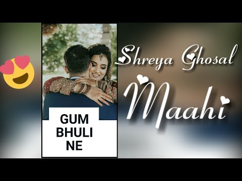 Shreya Ghosal // Maahi // New Full Screen Whatsapp Status // New Whatsapp Status 2019 | Swag Video Status