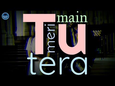 Tu Meri Main Tera WhatsApp Status | Namaste England | Rahat Fateh Ali Khan | New Lyrics Status 2k18 | Swag Video Status