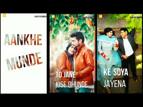 Aankhe munde  to jane kise dhundhe ke soya jaye na  | Full screen status love || full screen status new | Swag Video Status
