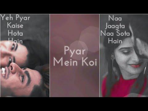 Pyar Kaise Hota Hain - Full Screen What'sapp Stutas || New Boys Romantic What'sapp Stutas Video | Swag Video Status