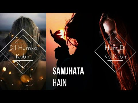 Dil Kehta Hain - Full Screen What'sapp Stutas Video || Girls Sad Full Screen What'sapp Stutas Video | Swag Video Status
