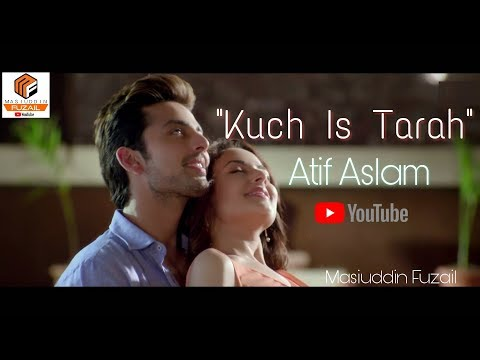 Kuch Is Tarah|Atif Aslam|Whatsapp Status Video|Masiuddin Fuzail | Swag Video Status