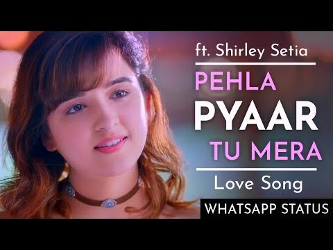 Shirley Setia Pehla Pyar Tu Mera Love Song | Swag Video Status