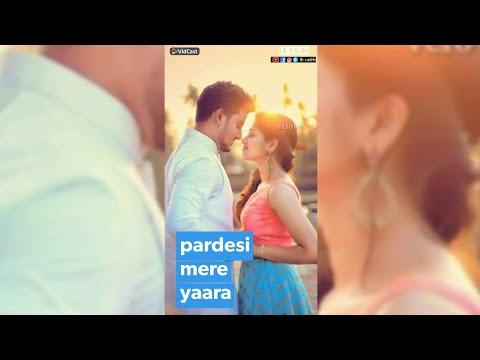 Pardesi pardesi full screen status || Full screen status Love | Swag Video Status