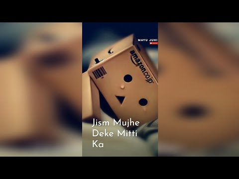 Jism Mujhe Deke Mitti ka Full Screen Whatsapp Status ¦¦ full screen ¦¦ whatsapp status video | Swag Video Status