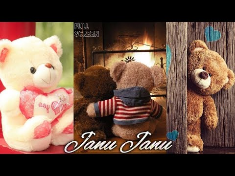 Janu Janu Do You Love Me ||FullScreen WhatsApp status || Teddy Bear love status | Swag Video Status