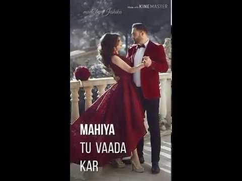 Mahiya Tu Wada Kar | Promise Day Whatsapp Status | Valentin's Day Special Status | Valentin's Week Special Status | Love | Swag Video Status