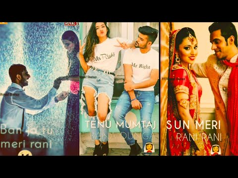 Sun Mere Rani Rani Shahjahane | Valentine's Day Special WhatsApp Status Video Song 2019 | Full screen WhatsApp Status | Swag Video Status