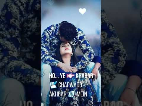Ye khabar chapwado Akhbar mein full screen WhatsApp status,Valentine day special full screen status | Swag Video Status