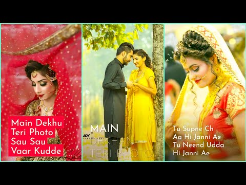 Mein Dekhu Teri Photo | New Fullscreen status || Photo Status || punjabi Love status | Swag Video Status