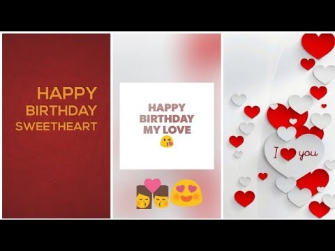 Fullscreen Happy Birthday Girlfriend/gf/wife/sweetheart / hd birthday wishes for gf by  | Swag Video Status