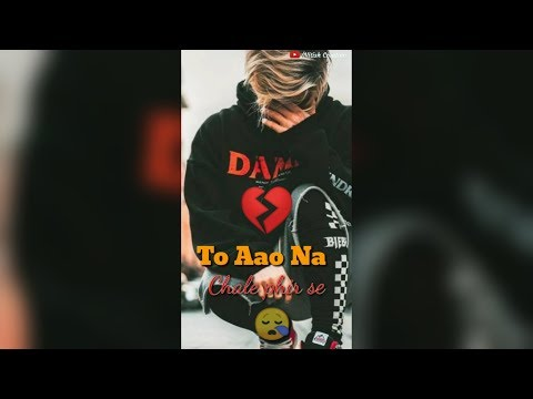 To Aao Na Chale Phir Se | Sad Love💔 full screen WhatsApp status video 2019 | Swag Video Status