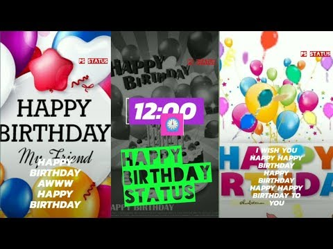 Happy Birthday - WhatsApp Status Video Free Download 2019