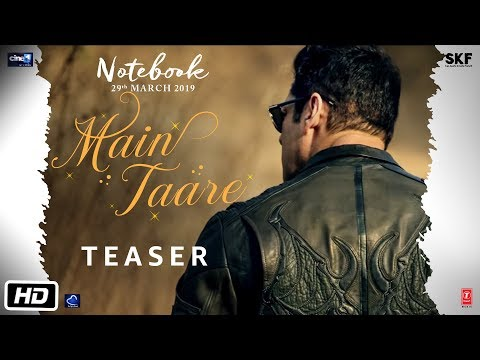 NOTEBOOK: Main Taare Full Video | Salman Khan | Pranutan Bahl | Zaheer Iqbal | Vishal M | Swag Video Status