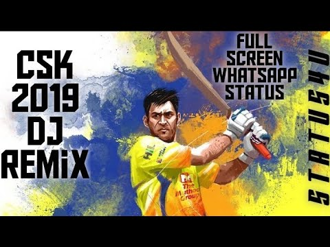 CSK Dj remix Full screen WhatsApp Status || New CSK 2019 Dj Whatsapp Status | Swag Video Status