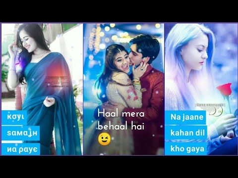 Haal Mera Behaal Hai | New Love feeling Full screen Whatsapp status 2019 || full screen status love 2019 || Swag Videi Status
