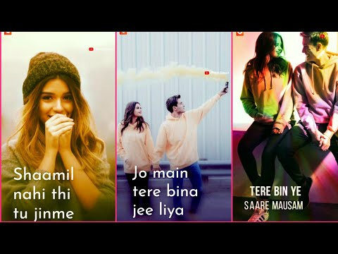 Tere Bin Ye Saare Mausam | New song WhatsApp Status 2019 | Full Screen WhatsApp Status | Swag Video Status