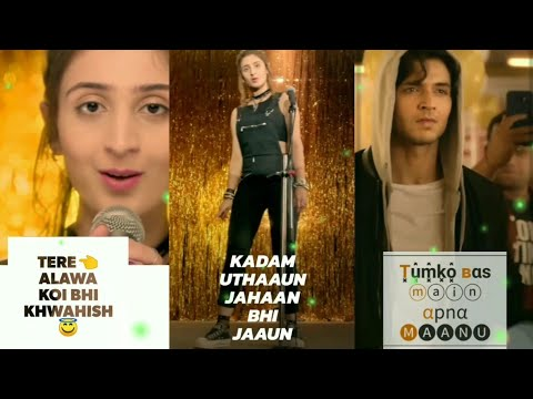 Tere Alawa Koibhi Khawahish | Vaaste || Dhvani Bhanushali Full screen whatsapp status 2019 | Swag Video Status