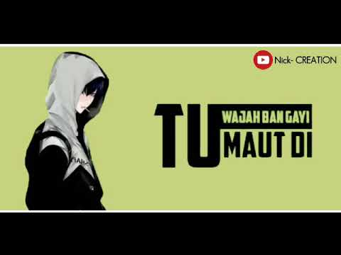 Tainu samajh baitha si main zindagi | Heart Touching | Sad Song 2019 | Tu Maut Di Wajah Ban Gayi | Swag Video Status