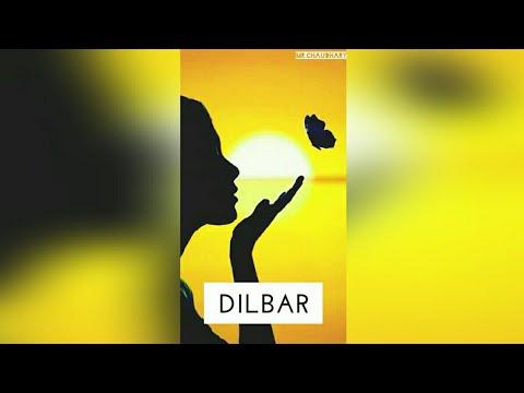 Dilbar Dilbar Full screen whatsapp status || Full screen status || Whatsapp status video | Swag Video Status