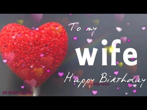 Happy birthday wishes for Sweet WIFE 💖🎂🌹🎉| Birthday WhatsApp Status video| Birthday Greetings