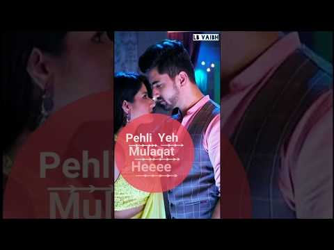 pahela pahela pyar he soniye-paheli ye Mulakat he | New Romantic full screen status | full screen status | Swag Video Status