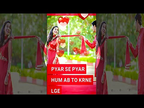 Pyar Se Pyar Ab hum to karne lage | Multi Effects Full Screen WhatsApp Status | Swag Video Status