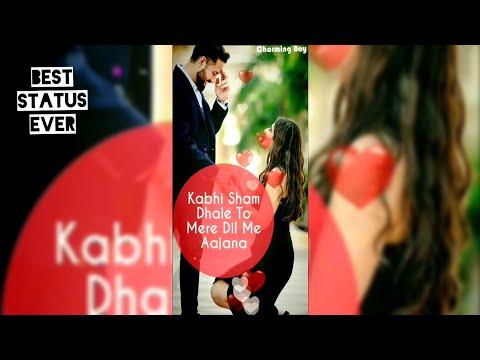 Kabhi Shyam dhale to mere dil me aajana | Full Screen Video Status | Swag Video Status