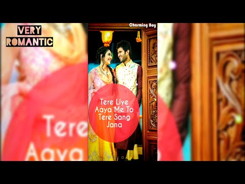 Tere liye aaya meto tere sang jana |Full Screen Video Status | Swag Video Status