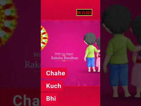 Tujhe tang karna chatana bhiya ka pyar jatana | Rakhi special full screen video status | Swag Video Status