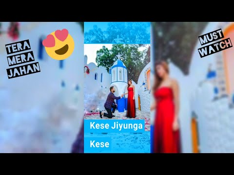 Kese Jiyunga Kese Full Screen Status | Full Screen Status | Tera Mera Jahan WhatsApp Status | Swag Video Status
