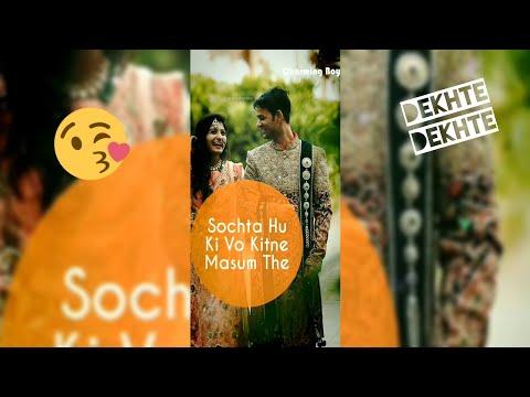 Dekhte Dekhte Atif Aslam Full Screen Status | Full Screen Status | Best Male Version WhatsApp Status | Swag Video Status