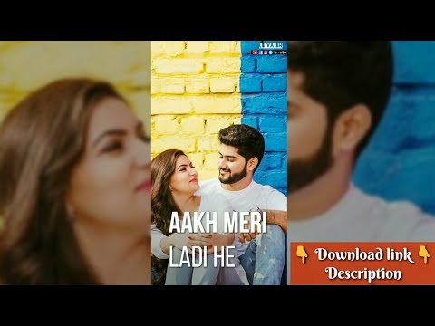 Ankh meri ladi he | New full screen status Romantic || full screen status new | Swag Video Status
