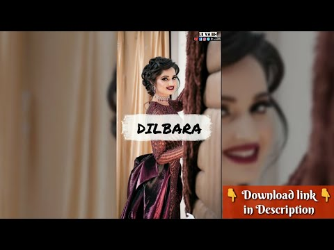 Dilbara Ae Dilbara | New full screen status love || full screen status love | Swag Video Status